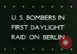 Image of American Bomber aircraft strike Berlin United Kingdom, 1944, second 33 stock footage video 65675021165