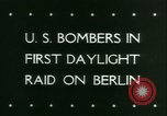 Image of American Bomber aircraft strike Berlin United Kingdom, 1944, second 34 stock footage video 65675021165
