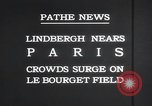 Image of Charles Lindbergh Paris France, 1927, second 8 stock footage video 65675031331