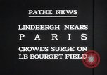 Image of Charles Lindbergh Paris France, 1927, second 10 stock footage video 65675031331