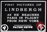Image of Charles Lindbergh Paris France, 1927, second 1 stock footage video 65675041065