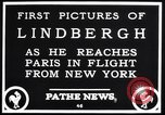 Image of Charles Lindbergh Paris France, 1927, second 2 stock footage video 65675041065