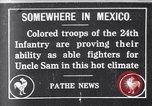 Image of 24th Infantry Regiment during Mexican Expedition Mexico, 1916, second 1 stock footage video 65675041208