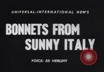 Image of Chapeau Italy, 1955, second 4 stock footage video 65675041368