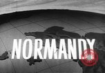 Image of Invasion of Normandy in World War II Normandy France, 1944, second 2 stock footage video 65675041747