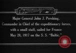 Image of Major General John Pershing France, 1918, second 14 stock footage video 65675042370
