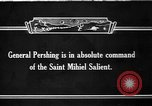 Image of General John J Pershing and battle of St Mihiel World War 1 France, 1918, second 1 stock footage video 65675042392