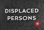 Image of displaced persons camps with World War 2 refugees Europe, 1945, second 54 stock footage video 65675056099