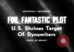 Image of plot to blow up U.S. landmarks uncovered United States USA, 1965, second 21 stock footage video 65675070998