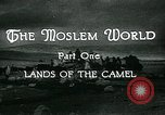 Image of Camels in Muslim lands of  Eurasia and Africa Middle East, 1936, second 15 stock footage video 65675072698