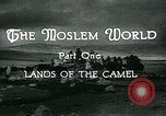 Image of Camels in Muslim lands of  Eurasia and Africa Middle East, 1936, second 23 stock footage video 65675072698